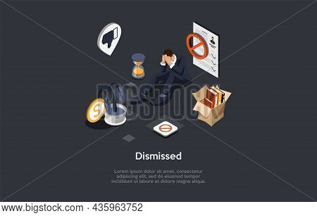 Isometric Composition, Vector Design. 3d Cartoon Style Illustration With Writing On Dismissed Worker
