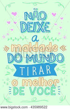 Inspirational Colorful Portuguese Phrase. Translation: