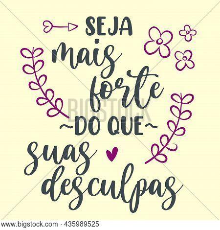 Motivational Portuguese Phrase. Translation From Brazilian Portuguese: