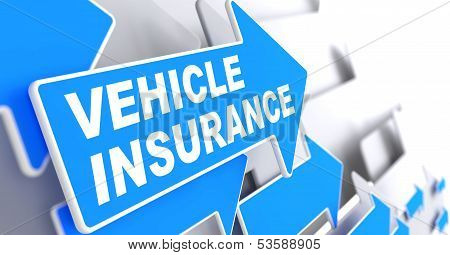 "Vehicle Insurance - Business Concept. Blue Arrow with ""Vehicle Insurance"" Words on a Grey Background. poster"