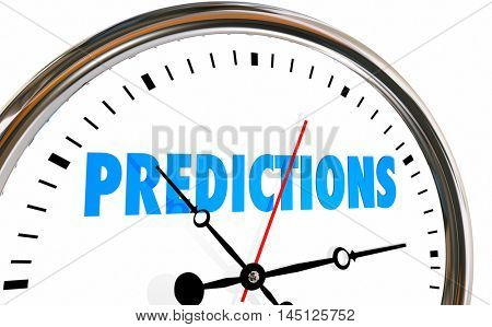 Predictions Future Forecast Clock Time Word 3d Illustration