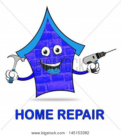 Home Repair Represents Mending House And Building