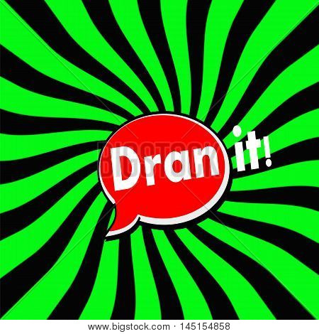 Darn it Red Speech bubbles white wording on Striped sun Green-Black background