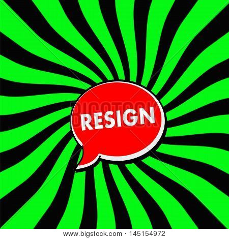 RESIGN Red Speech bubbles white wording on Striped sun Green-Black background