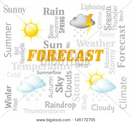 Weather Forecast Represents Meteorological Conditions And Climate