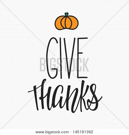 Cive Thanks Thanksgiving simple lettering. Calligraphy postcard or poster graphic design lettering element. Hand written style postcard design. Photography overlay sign detail.