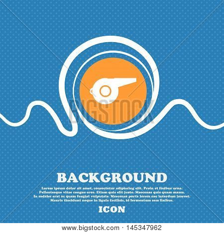Whistle Icon Sign. Blue And White Abstract Background Flecked With Space For Text And Your Design. V