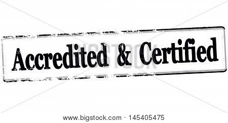 Rubber stamp with text accredited and certified inside vector illustration