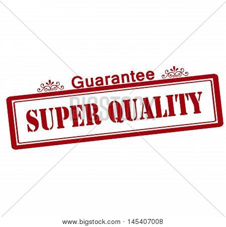 Rubber stamp with text super quality guarantee inside vector illustration