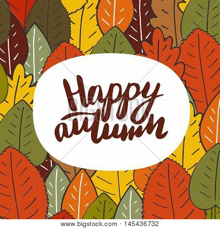 Cute hand drawn doodle card postcard with autumn leaves banner lettering quote happy autumn. Autumn background cover brochure