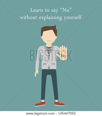 Young man showing hand gesture - No. Learn to say no without explaining yourself. Inspirational, positive and motivational quote. Vector illustration flat design