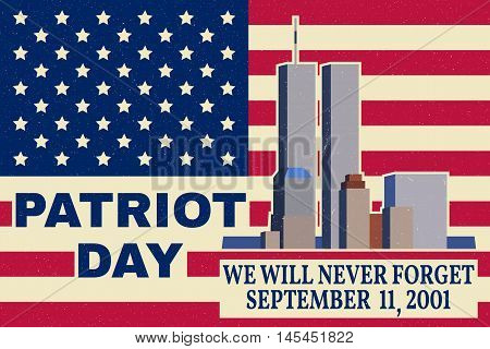 Patriot Day vintage design. We will never forget september 11 2001. Patriotic banner or poster. Vector illustration for Patriot Day.