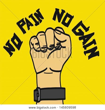 No pain no gain with fist hand illustration