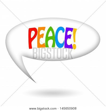 Peace inscription inside a speech bubble isolated on white background