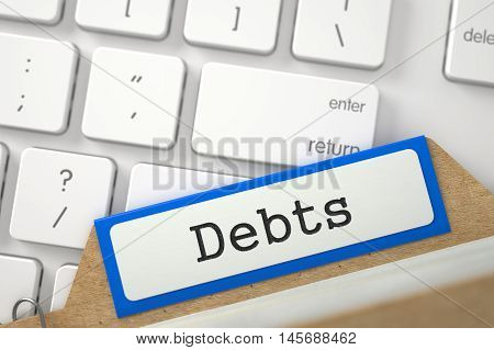 Blue Sort Index Card with Debts on Background of Modern Metallic Keyboard. Closeup View. Blurred Illustration. 3D Rendering.