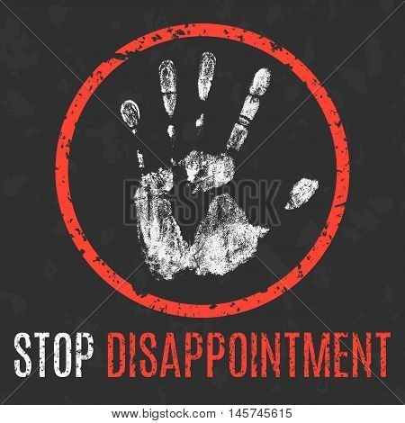 Conceptual vector illustration. Negative human states and emotions. Stop disappointment sign.
