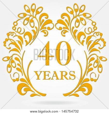 40 years anniversary icon in ornate frame with floral elements. Template for celebration and congratulation design. 40th anniversary golden label. Vector illustration