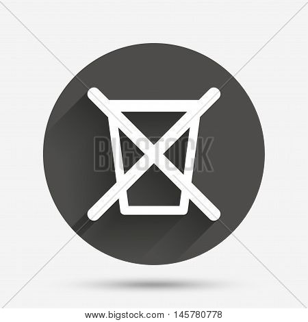 Do not throw in trash. Recycle bin sign icon. Circle flat button with shadow. Vector