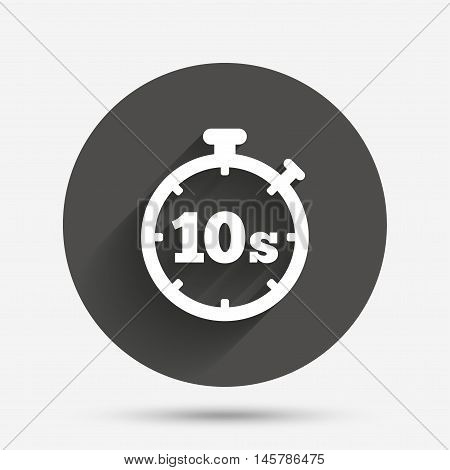 Timer 10 seconds sign icon. Stopwatch symbol. Circle flat button with shadow. Vector