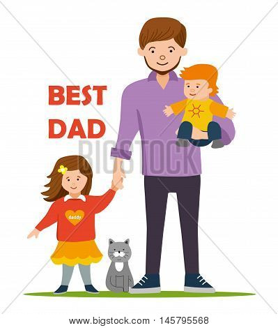 Best Dad for to daughter and son. Girl holding daddy's hand, little brother in the hands of the father. Flat illustration.