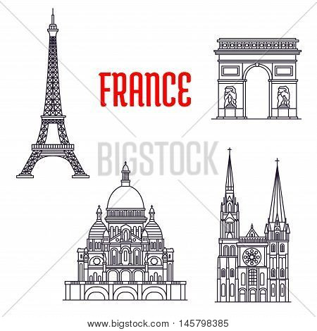 Historic sightseeings and buildings of France. Vector outline icons of Eiffel Tower, Triumphal Arch, Chartres Cathedral, Montmartre. Paris showplaces symbols for souvenirs, postcards, t-shirts