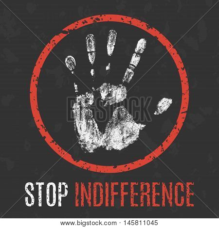 Conceptual vector illustration. Negative human states and emotions. Stop indifference sign.