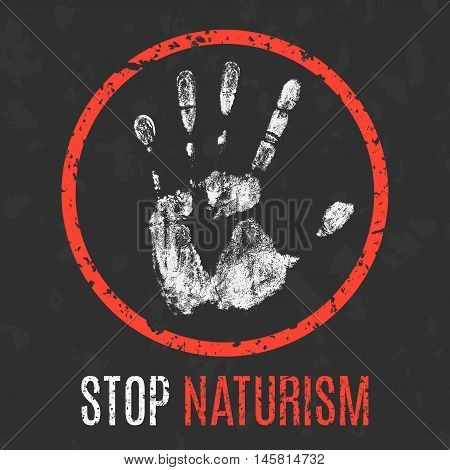 Conceptual vector illustration. Social problems of humanity. Stop naturism sign.