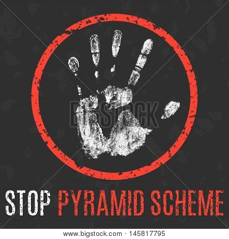 Conceptual vector illustration. Social problems of humanity. Stop pyramid scheme sign.