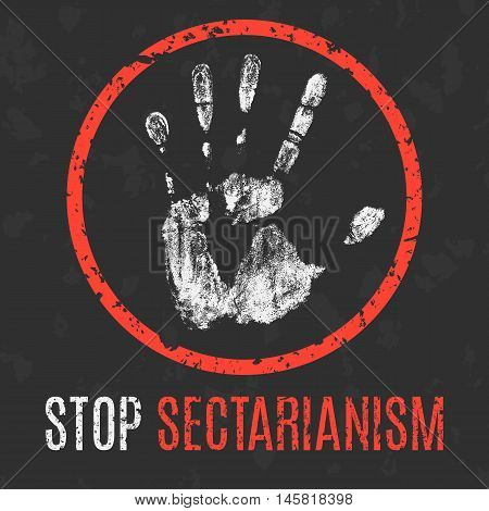 Conceptual vector illustration. Global problems of humanity. Stop sectarianism sign.