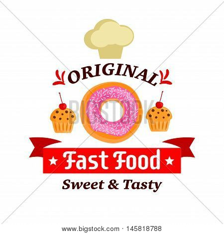 Fast food desserts label. Donut, muffin and chef cap vector icons. Creamy cupcakes with cherry. Template for cafe menu card, cafeteria signboard, poster, sticker