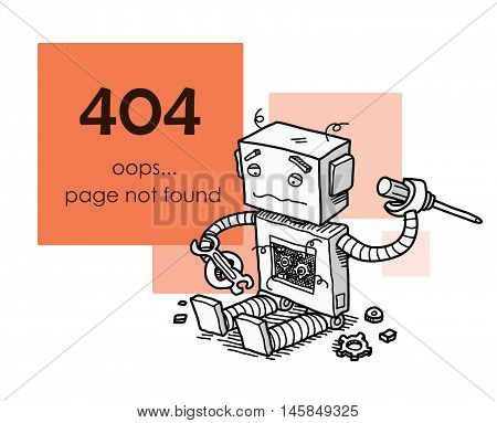 Page Not Found Error 404. A hand drawn vector layout template of a broken robot for your website projects (editable on separate groups).