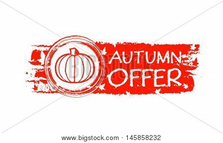 autumn offer - orange drawn banner with text, pumpkin and fall leaves, business concept, vector