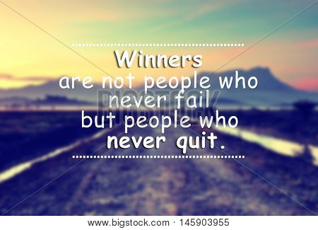Life Inspirational Quote With Phrase - Winners Are Not People Who Never Fail But People Who Never Qu