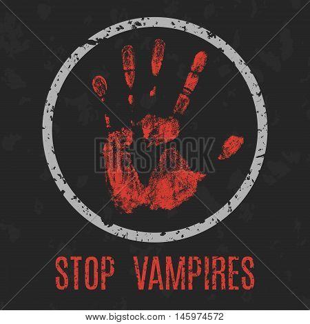 Conceptual vector illustration. Stop vampires grunge sign.