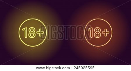 Neon Icon Of Age Limit For Under 18. Yellow And Orange Vector Sign Of Restriction For Persons Under