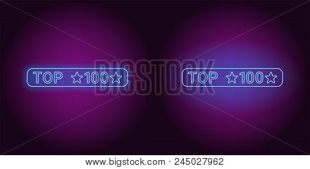 Neon Banner Of Blue Top 100, The Best. Vector Illustration Of Neon Top 100 Inscription Consisting Of