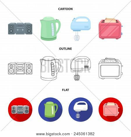 Electric Kettle, Music Center, Mixer, Toaster.household Set Collection Icons In Cartoon, Outline, Fl