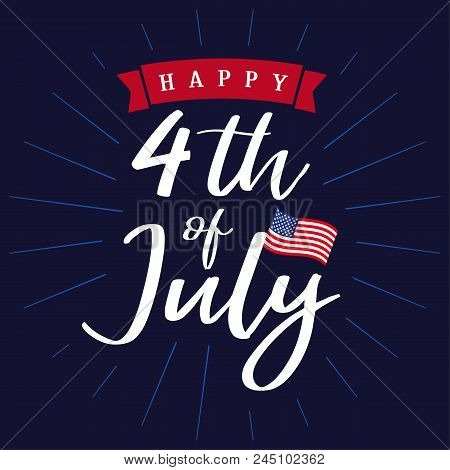 Happy 4th Of July, Independence Day Of Usa Lettering Design. Happy Independence Day United States Of