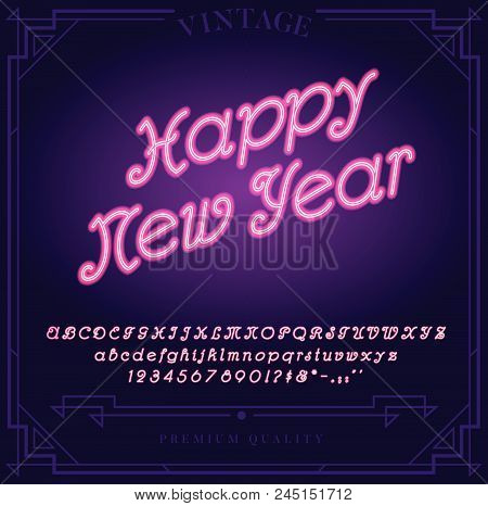 Happy New Year Holiday. Bright Neon Alphabet Letters, Numbers And Symbols Sign In Vector. Night Show