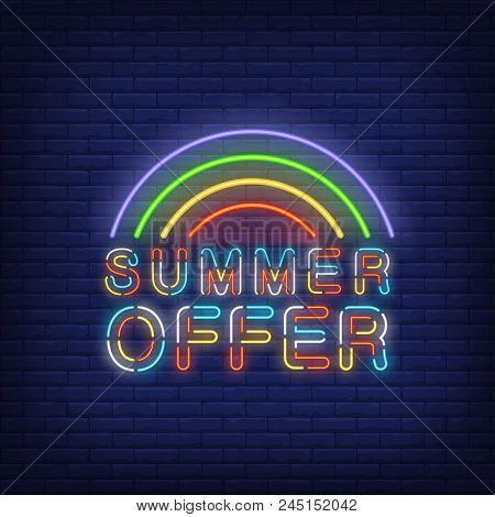 Summer Offer Neon Sign. Vector Illustration With Glowing Colorful Text And Rainbow On Dark Brick Wal