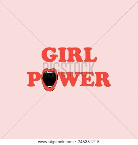 Girl Power Poster With Open Mouth. Vector Illustration Of Women's Lips With Feminist Quote. Feminism