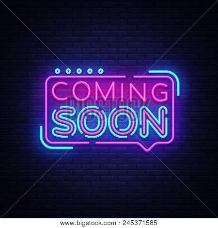 Coming Soon Neon Sign Vector. Coming Soon Badge In Neon Style, Design Element, Light Banner, Announc
