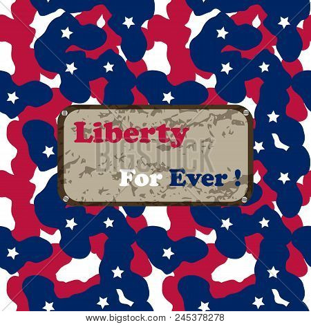 Camo Background In National Usa Colors - White, Red And Navy Blue And Table With Inscription Liberty