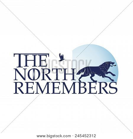 Ferocious Wolf On The Background Of The Moon And An Inscription. The North Remembers. Silhouette Of