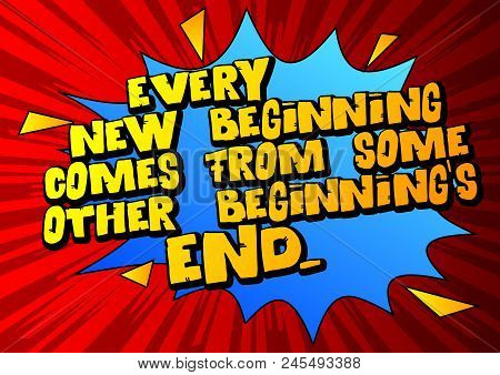 Ancient Roman Quote - Every New Beginning Comes From Some Other Beginning's End. Vector Illustrated