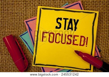 Handwriting Textss Stay Focused Motivational Call. Concept Meaning Maintain Focus Inspirational Thin