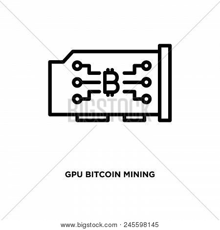Gpu Mining Vector Icon On White Background. Gpu Mining Modern Icon For Graphic And Web Design. Gpu M