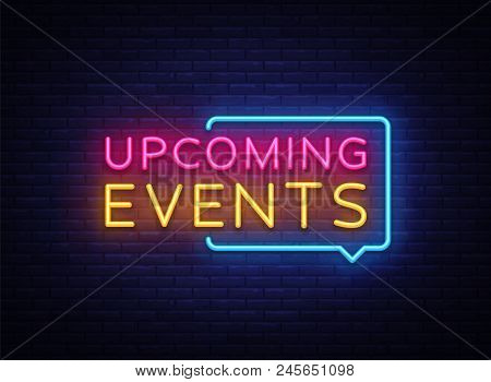 Upcoming Events Neon Signs Vector. Upcoming Events Design Template Neon Sign, Light Banner, Neon Sig