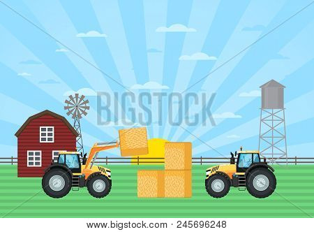 Tractor Load Hay Bale In Stack On Farm. Rural Agribusiness Concept With Tractor, Windmill And Barn,