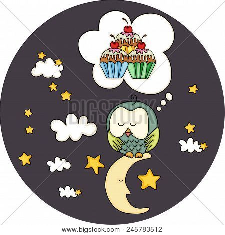 Scalable Vectorial Representing A Cute Owl Dreaming With Cupcakes On Moon, Element For Design, Illus